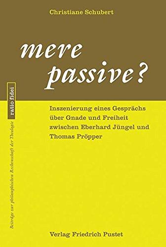 mere-passive-inszenierung-eines-gesprachs-uber-gnade-und-freiheit-zwischen-eberhard-jungel-und-thoma