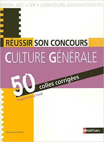 Réussir son concours - CULTURE GÉNÉRALE de Alexandre Winkler ( 21 août 2008 )