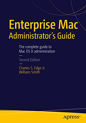 Enterprise Mac Administrators Guide (English Edition)