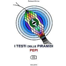 I Testi Delle Piramidi Pepi