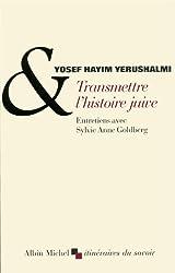 Transmettre l'histoire juive : Suivi de Clio et les juifs : Réflexions sur l'histographie juive au XVIe siècle