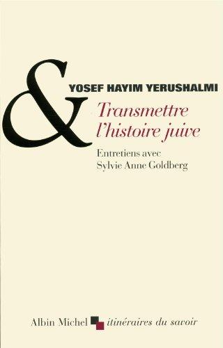 Transmettre l'histoire juive - Entretiens avec Sylvie Anne Goldberg