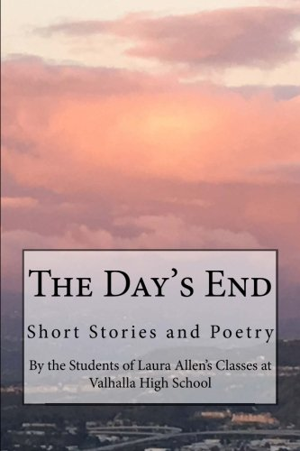The Day's End: Short Stories and Poetry