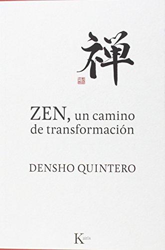 Zen, Un Camino De Transformación (Sabiduría perenne) por Densho Quintero