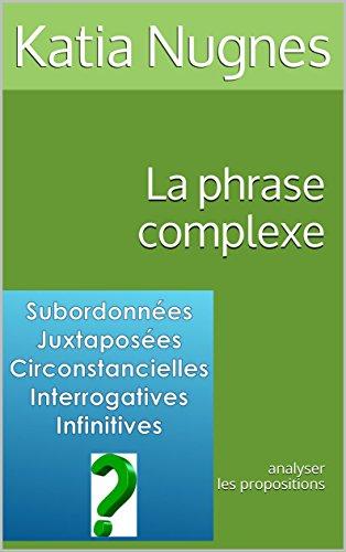 Couverture du livre La phrase complexe: analyser les propositions