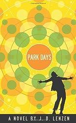 Park Days by J. D. Lenzen (2011-10-27)