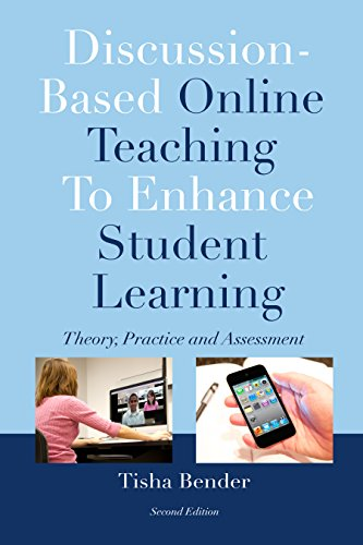 Discussion-Based Online Teaching To Enhance Student Learning: Theory, Practice and Assessment