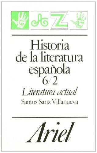 Historia de la literatura española, 6/2. Literatura actual (Ariel Letras) por Santos Sanz Villanueva