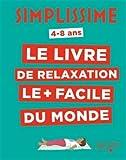 """Afficher """"Le livre de relaxation le + facile du monde : 4-8 ans"""""""
