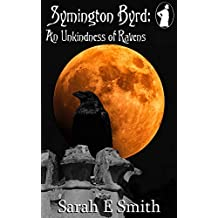 Symington Byrd: An Unkindness Of Ravens