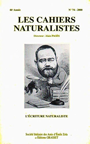 Les cahiers naturalistes - 74 - 2000 - 46e anne : L'criture naturaliste