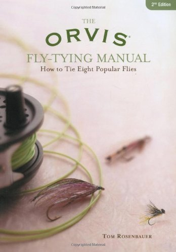 orvis-fly-tying-manual-how-to-tie-eight-popular-flies-by-tom-rosenbauer-2006-11-01