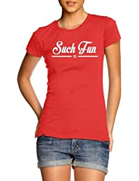 Such Fun Womens Funny Slogan T-Shirt (Various Colours)