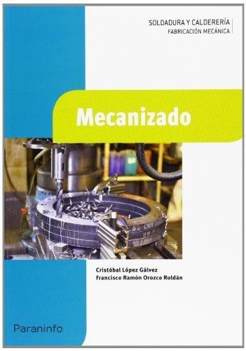 Mecanizado por Cristóbal López Gálvez, Francisco Ramón Orozco Roldán