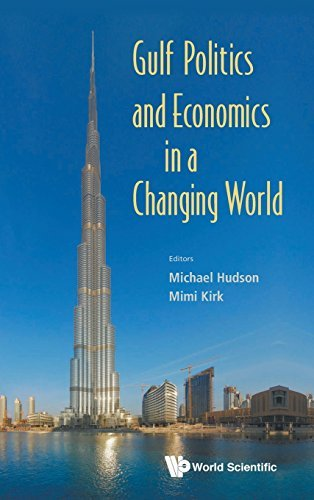 Gulf Politics and Economics in a Changing World by Michael Hudson (2014-05-12)