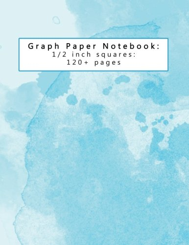 Graph Paper Notebook: 1/2 inch squares: 120+ pages: Beautiful Blue Watercolor Journal for Graphing Linear Equations, Functions, Math, Geometry, Gift ... 17 (Graph Paper Journals 8.5 x 11 Inch)