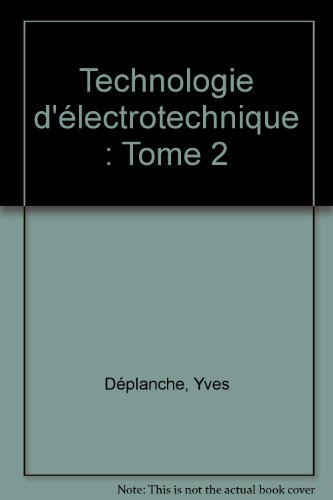 Technologie d'lectrotechnique : Tome 2