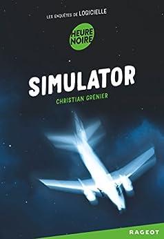 Simulator : Les enquêtes de logicielle par [Grenier, Christian]