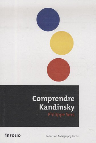 Comprendre Kandinsky par Philippe Sers