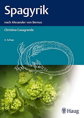 Spagyrik: nach Alexander von Bernus