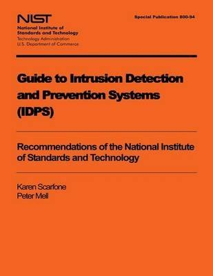 [(Guide to Intrusion Detection and Prevention Systems (Idps))] [By (author) U S Department of Commerce] published on (January, 2014)