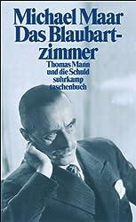 Das Blaubartzimmer: Thomas Mann und die Schuld (suhrkamp taschenbuch)