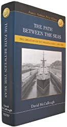 The Path Between the Seas: The Creation of the Panama Canal, 1870-1914 by David G McCullough (2002-08-02)