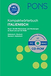 PONS Kompaktwörterbuch Italienisch: Rund 130.000 Stichwörter und Wendungen. Italienisch-Deutsch / Deutsch-Italienisch. Mit CD-ROM