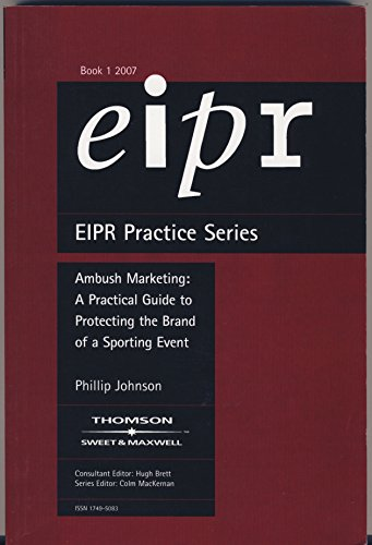 Ambush Marketing Part of EIPR Practice Series: A Practical Guide to Protecting the Brand of a Sporting Event