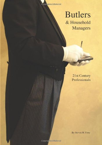 Butlers & Household Managers: 21st Century Professionals by Steven M. Ferry (18-Oct-2008) Paperback