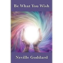 Be What You Wish: With linked Table of Contents (English Edition)