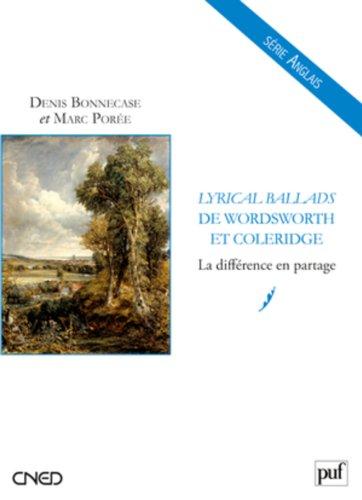 Lyrical Ballads de Samuel Taylor Coleridge et William Wordsworth : La différence en partage par Marc Porée, Denis Bonnecase