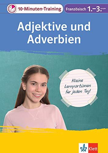 Klett Das 10-Minuten-Training Französisch Adjektive und Adverbien 1.-3. Lernjahr: Kleine Lernportionen für jeden Tag