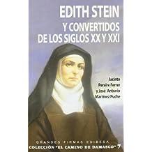 Edith Stein y convertidos del los siglos XX y XXI (GRANDES FIRMAS EDIBESA)