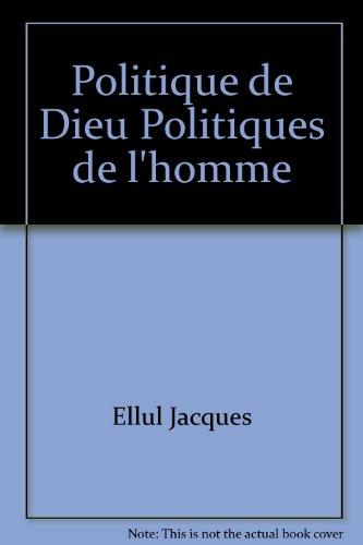 Politique de Dieu Politiques de l'homme par Ellul Jacques