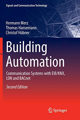 Building Automation: Communication systems with EIB/KNX, LON and BACnet (Signals and Communication Technology) (Klimatechnik Engineering)