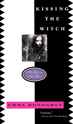 Kissing the Witch: Old Tales in New Skins por Emma Donoghue