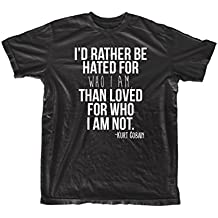 I'd Rarther Be Hated For Who I Am Kurt Cobain Zitat Herren T-Shirt