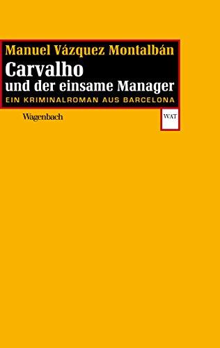Carvalho und der einsame Manager: Ein Kriminalroman aus Barcelona (WAT) (In übersetzung Der Demokratie)