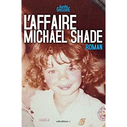 L'AFFAIRE MICHAEL SHADE
