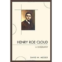 Henry Roe Cloud: A Biography