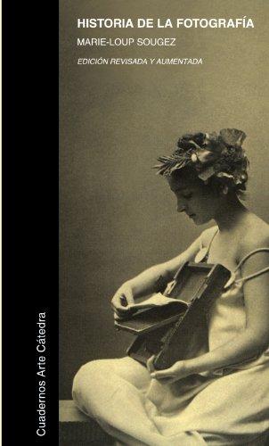 Historia de la fotografía (Cuadernos Arte Cátedra)