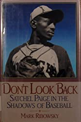 Don't Look Back: Satchel Paige in the Shadows of Baseball by Mark Ribowsky (1994-03-01)