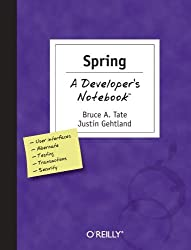 Spring: A Developer's Notebook by Bruce Tate (2005-04-12)