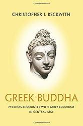 Greek Buddha: Pyrrho's Encounter with Early Buddhism