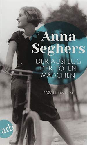 Buchseite und Rezensionen zu 'Der Ausflug der toten Mädchen: und andere Erzählungen' von Anna Seghers