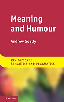 Meaning and Humour par [Goatly, Andrew]