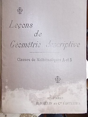 Leçons de géométrie descriptive.Classes de mathématiques A et B. Editions H. Paulin et Cie. 1908. (Manuel scolaire secondaire, Mathématiques) par BERNIOLE P.
