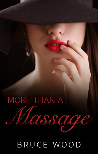 More Than A Massage A Faithful Wife Gets Hot By Wood Bruce