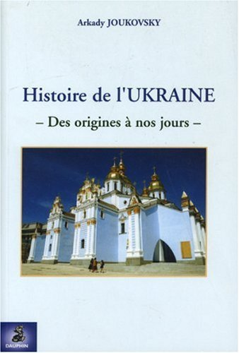 Histoire de l'Ukraine by Arkady Joukovsky (October 01,2005)
